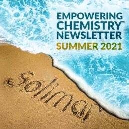 Empowering Chemistry Newsletter - Summer 2021